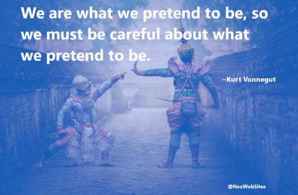 We are what we pretend to be - Quote